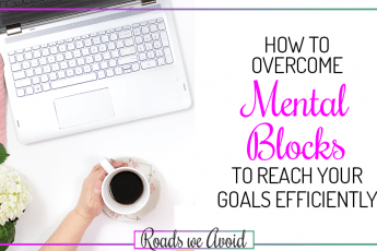How to Overcome Mental Blocks to Reach Your Goals Efficiently