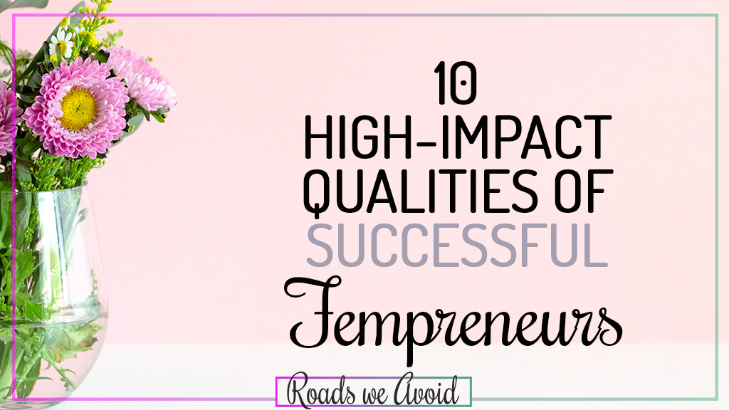 10 High-Impact Qualities of Successful Fempreneurs