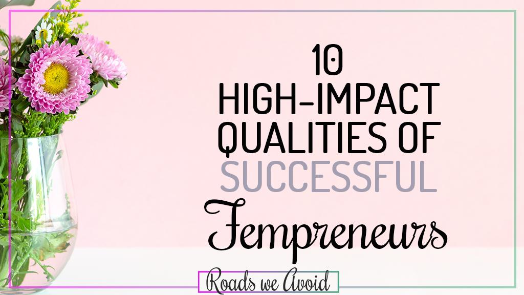 10 High-Impact Qualities of Successful Fempreneurs