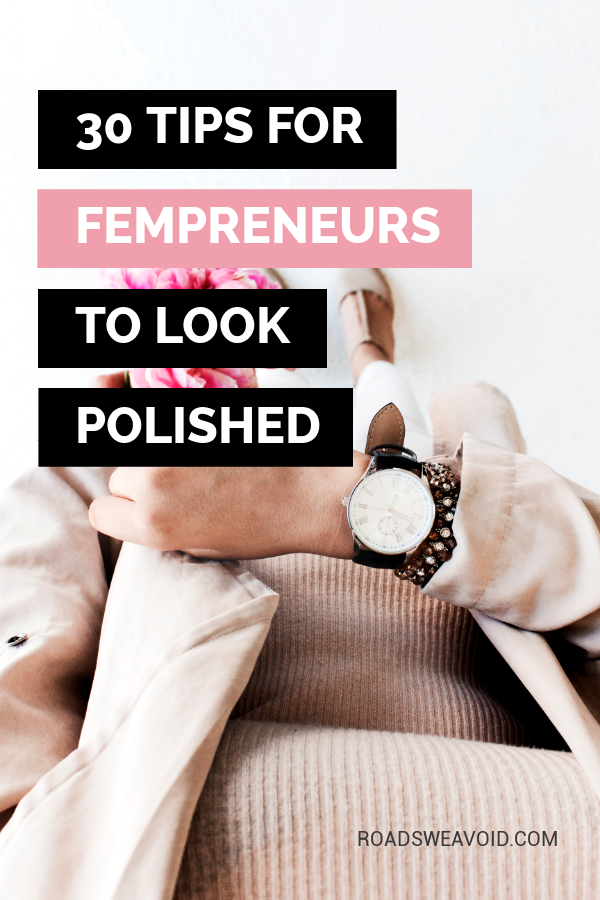 27 Tips for Fempreneurs to look polished all the time