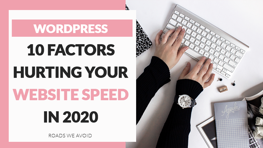 10 Factors hurting your Website Speed in 2020 | WordPress Websites