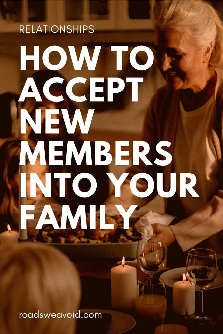 How to accept new members in your family the right way